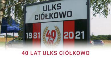 40 lat ULKS Ciółkowo