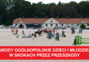 Zawody Ogólnopolskie Dzieci i Młodzieży w skokach przez przeszkody
